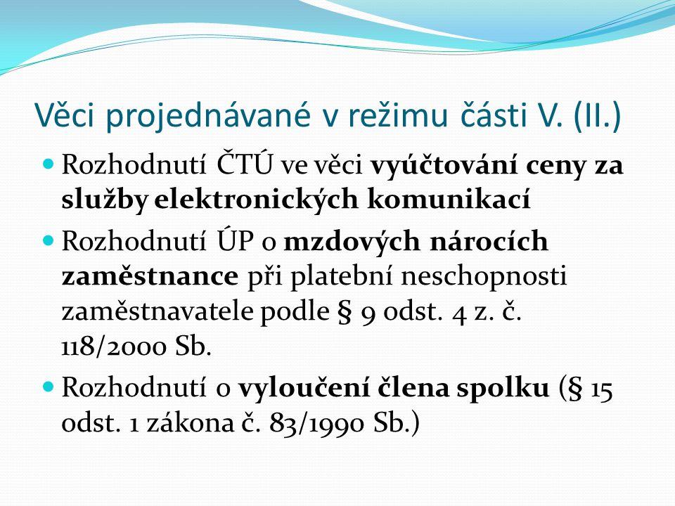 Věci projednávané v režimu části V. (II.)
