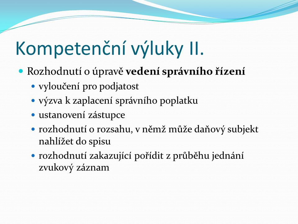 Kompetenční výluky II. Rozhodnutí o úpravě vedení správního řízení