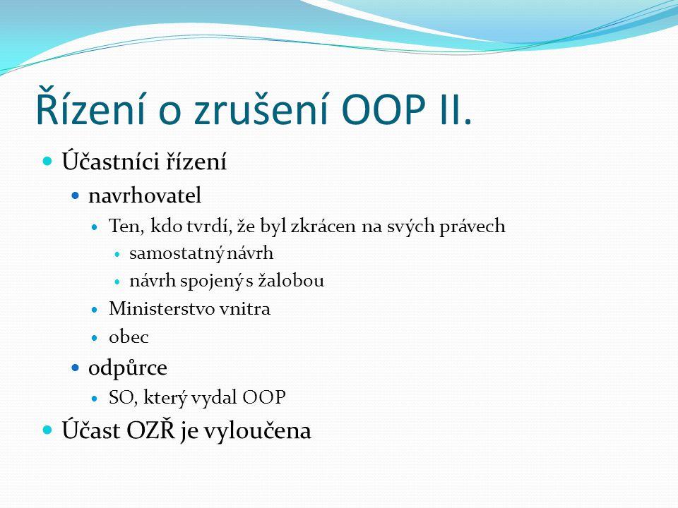 Řízení o zrušení OOP II. Účastníci řízení Účast OZŘ je vyloučena