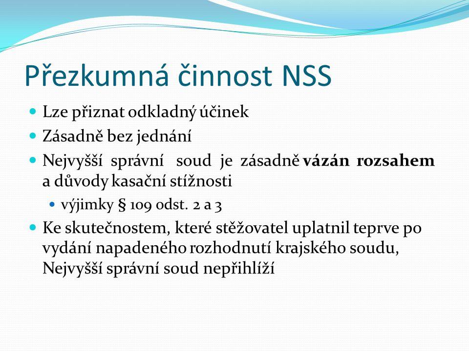 Přezkumná činnost NSS Lze přiznat odkladný účinek Zásadně bez jednání