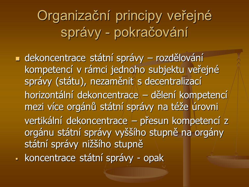 Organizační principy veřejné správy - pokračování