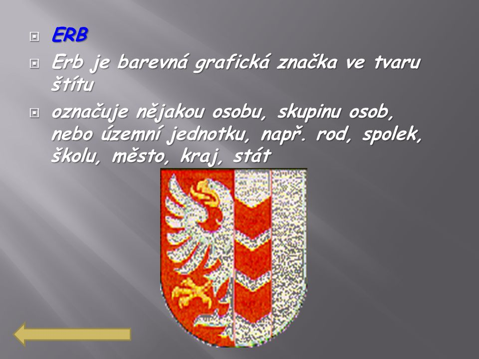 ERB Erb je barevná grafická značka ve tvaru štítu.