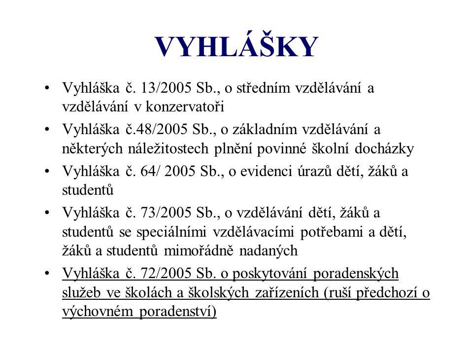 VYHLÁŠKY Vyhláška č. 13/2005 Sb., o středním vzdělávání a vzdělávání v konzervatoři.