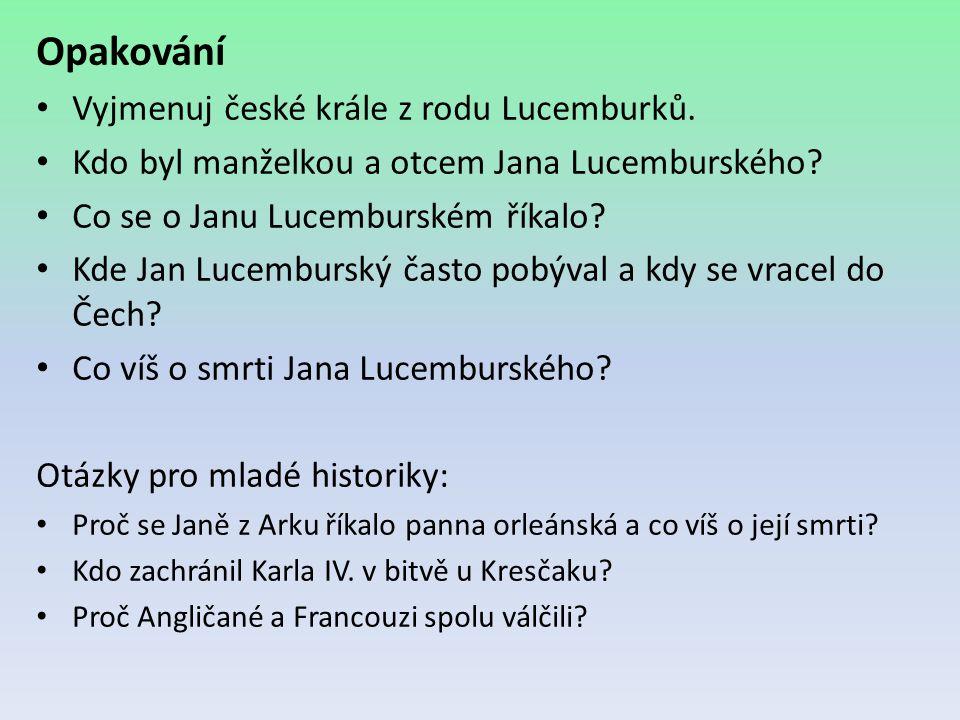 Opakování Vyjmenuj české krále z rodu Lucemburků.