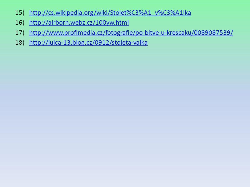 http://cs.wikipedia.org/wiki/Stolet%C3%A1_v%C3%A1lka http://airborn.webz.cz/100yw.html.