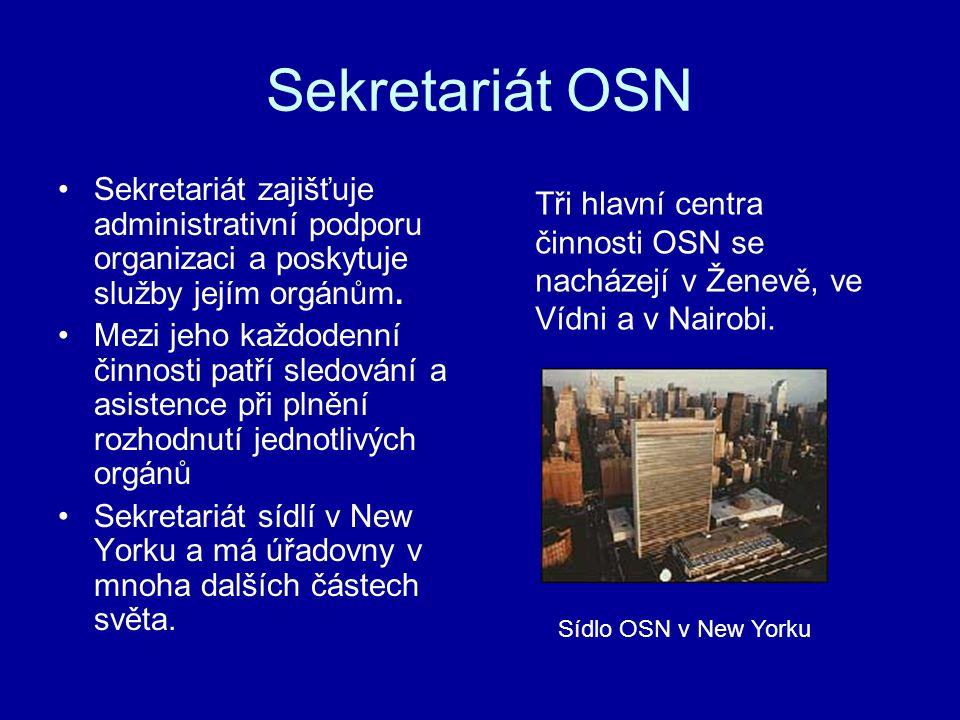 Sekretariát OSN Sekretariát zajišťuje administrativní podporu organizaci a poskytuje služby jejím orgánům.