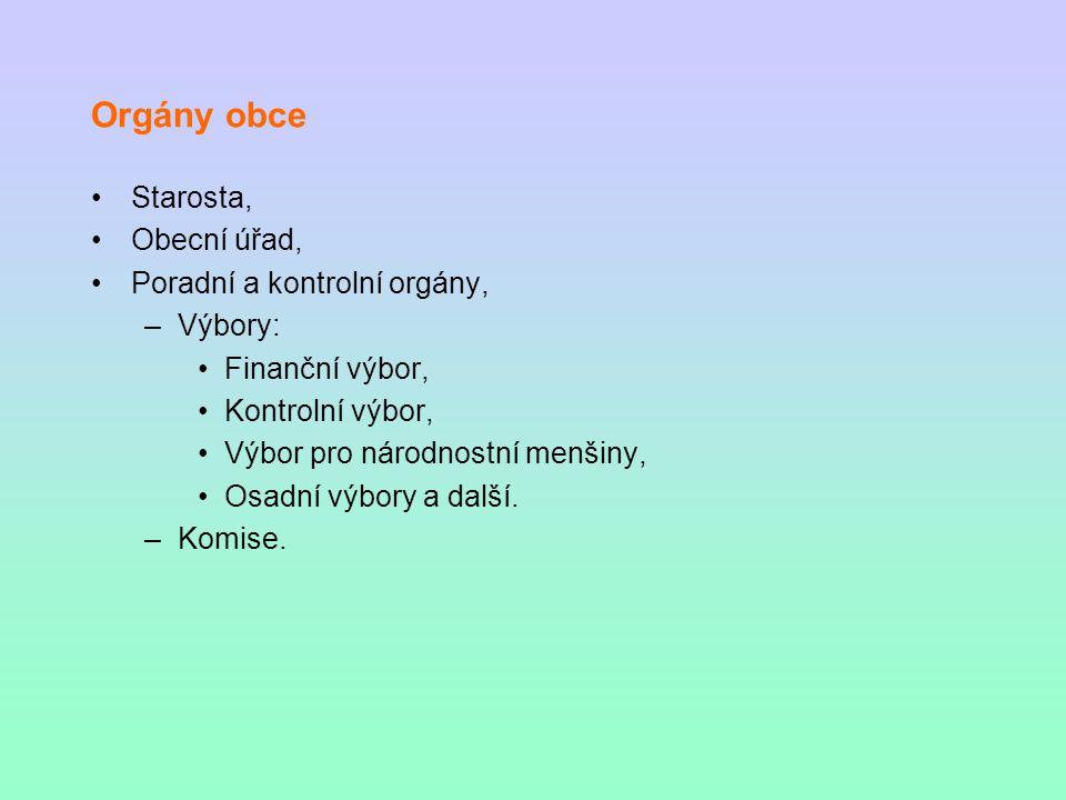 Orgány obce Starosta, Obecní úřad, Poradní a kontrolní orgány, Výbory: