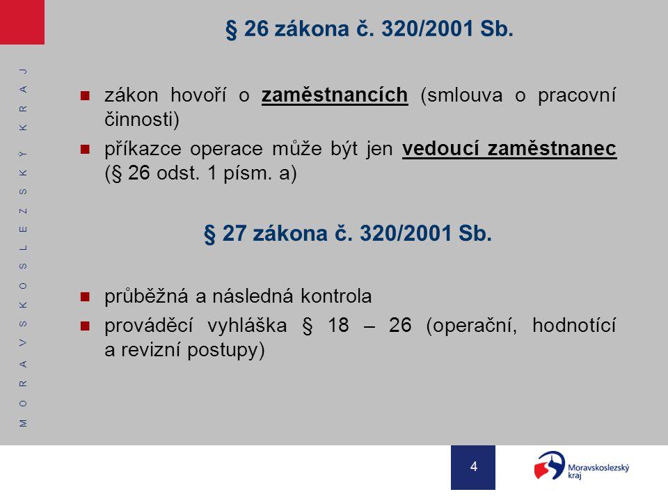 § 26 zákona č. 320/2001 Sb. § 27 zákona č. 320/2001 Sb.