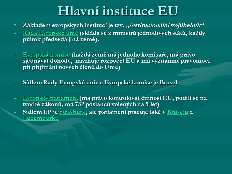 """Hlavní instituce EU Základem evropských institucí je tzv. """"institucionální trojúhelník"""