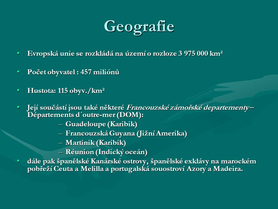 Geografie Evropská unie se rozkládá na území o rozloze 3 975 000 km²