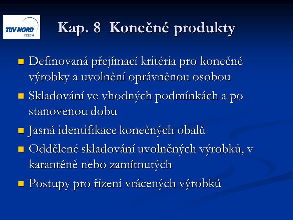 Kap. 8 Konečné produkty Definovaná přejímací kritéria pro konečné výrobky a uvolnění oprávněnou osobou.