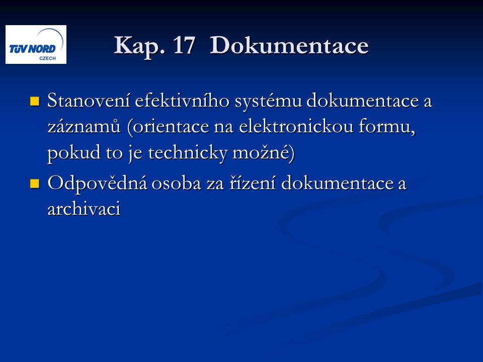 Kap. 17 Dokumentace Stanovení efektivního systému dokumentace a záznamů (orientace na elektronickou formu, pokud to je technicky možné)