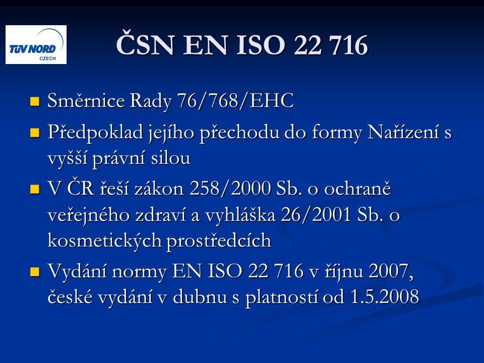 ČSN EN ISO 22 716 Směrnice Rady 76/768/EHC