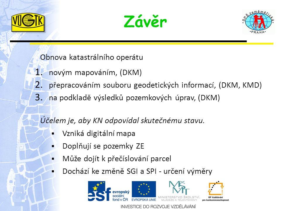 Závěr Obnova katastrálního operátu novým mapováním, (DKM)