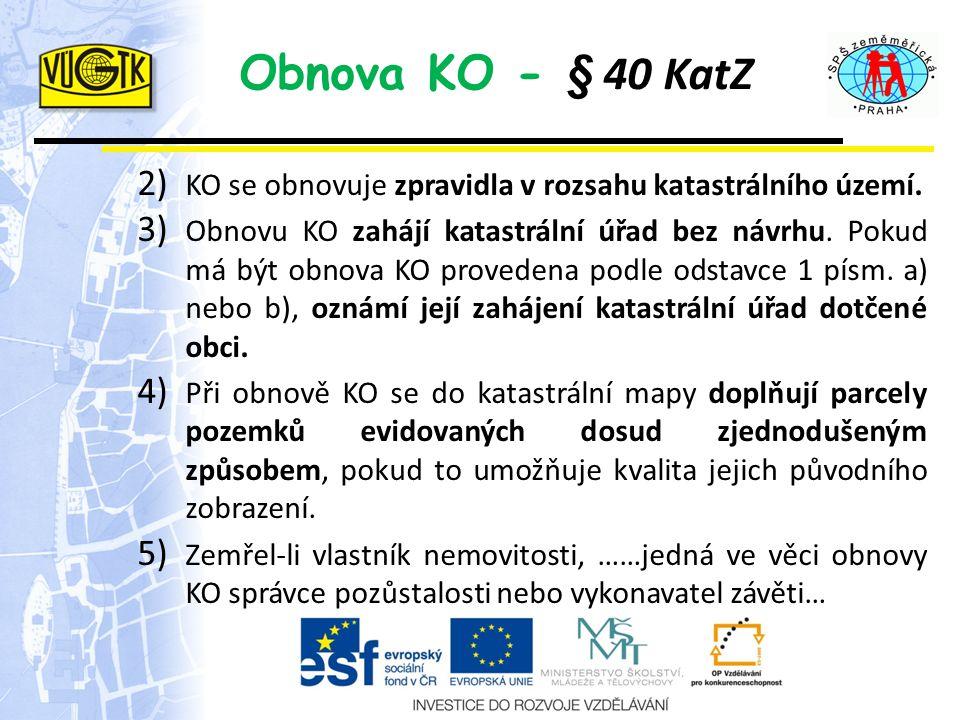 Obnova KO - § 40 KatZ KO se obnovuje zpravidla v rozsahu katastrálního území.