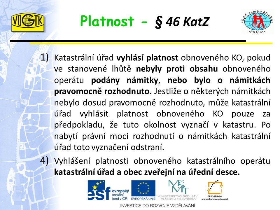 Platnost - § 46 KatZ