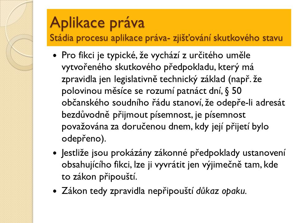 Aplikace práva Stádia procesu aplikace práva- zjišťování skutkového stavu
