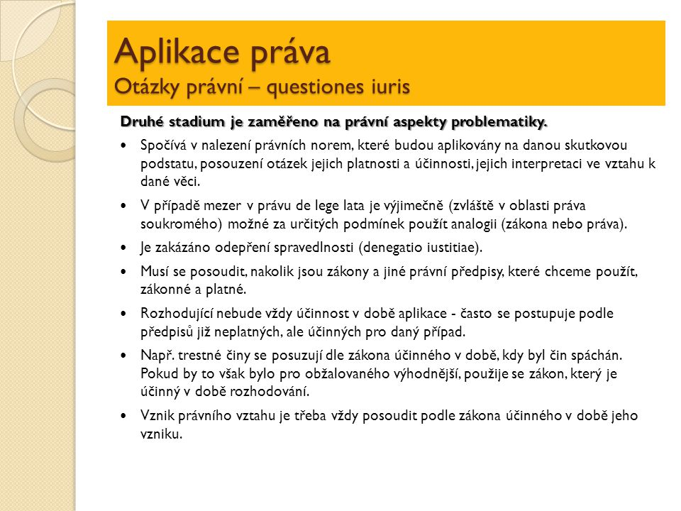 Aplikace práva Otázky právní – questiones iuris