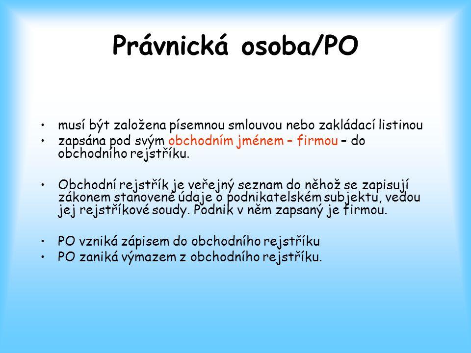Právnická osoba/PO musí být založena písemnou smlouvou nebo zakládací listinou.