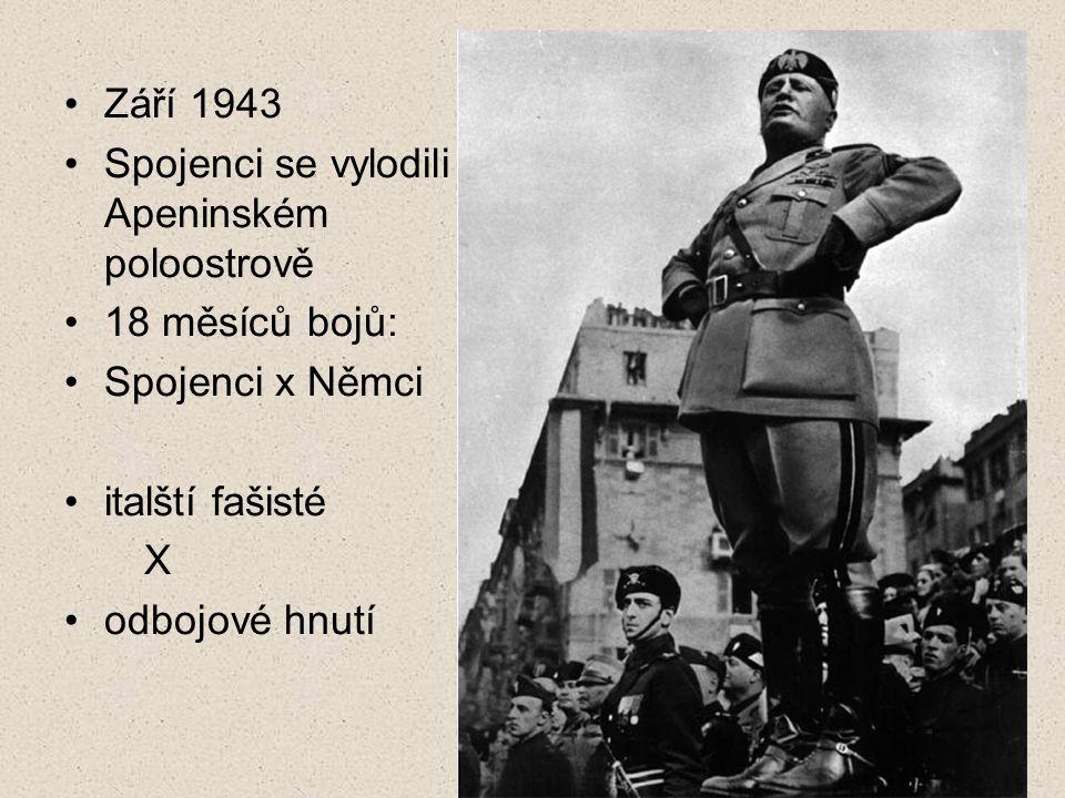 Září 1943 Spojenci se vylodili na Apeninském poloostrově. 18 měsíců bojů: Spojenci x Němci. italští fašisté.