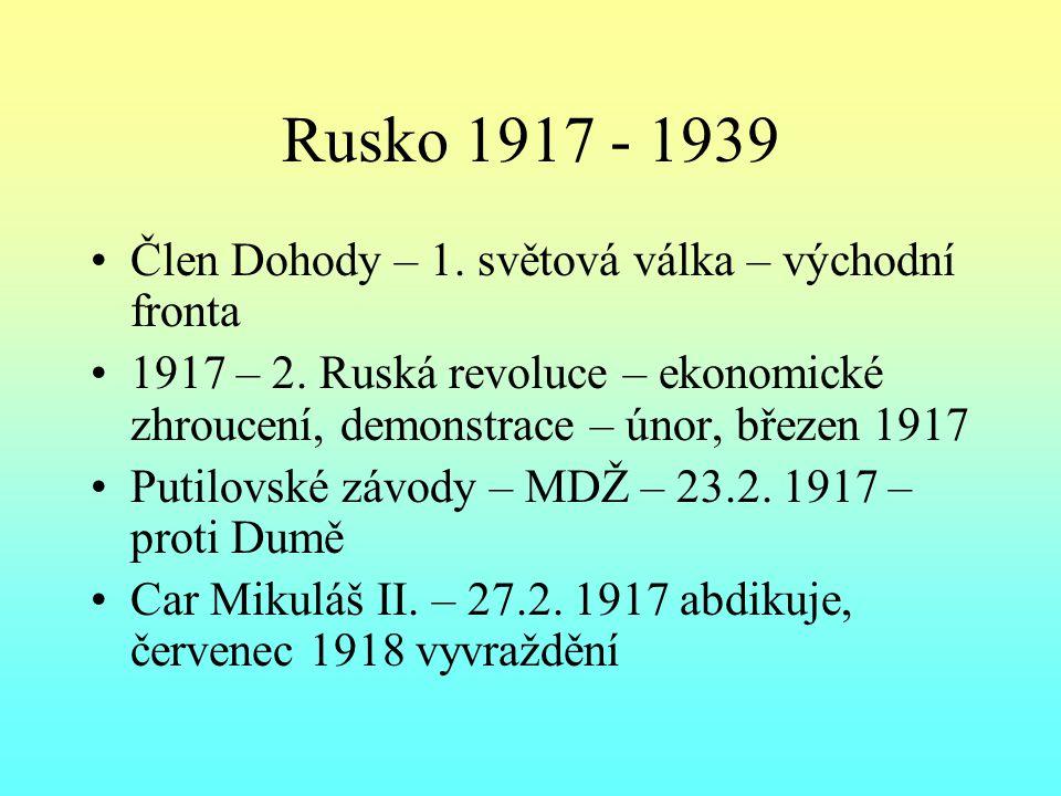 Rusko 1917 - 1939 Člen Dohody – 1. světová válka – východní fronta