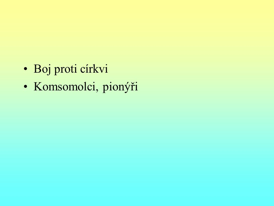 Boj proti církvi Komsomolci, pionýři