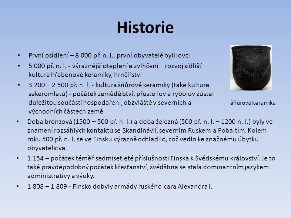 Historie První osídlení – 8 000 př. n. l., první obyvatelé byli lovci