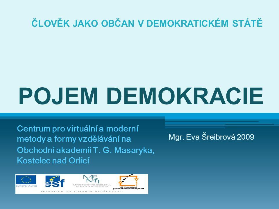 ČLOVĚK JAKO OBČAN V DEMOKRATICKÉM STÁTĚ POJEM DEMOKRACIE