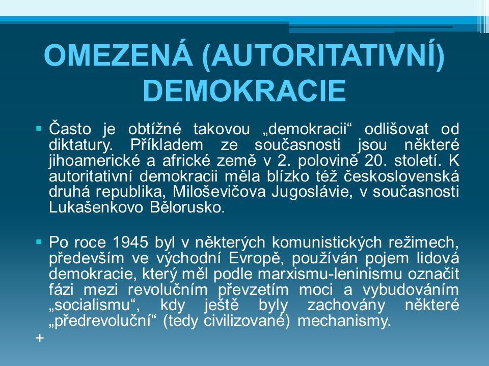OMEZENÁ (AUTORITATIVNÍ) DEMOKRACIE
