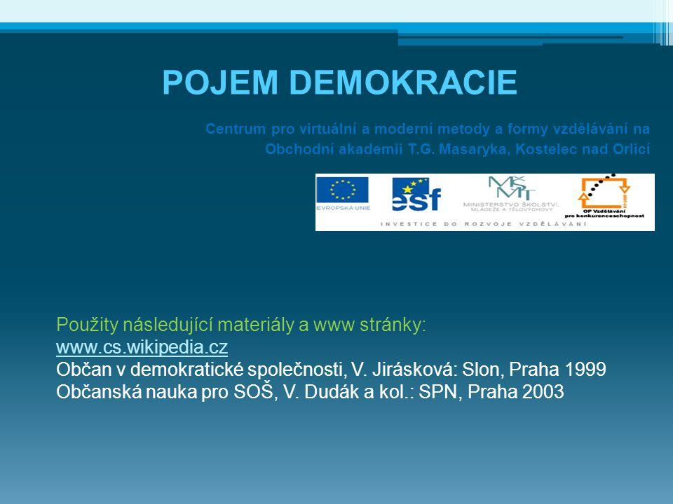 POJEM DEMOKRACIE Použity následující materiály a www stránky: