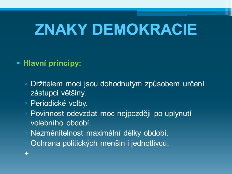 ZNAKY DEMOKRACIE Hlavní principy: