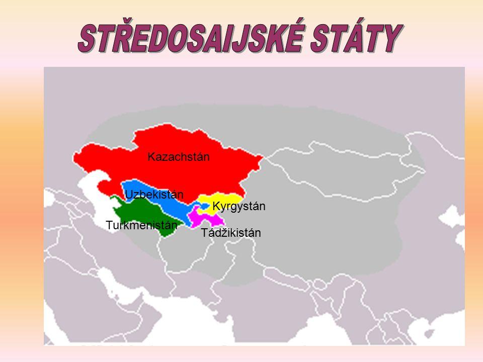STŘEDOSAIJSKÉ STÁTY Kazachstán Uzbekistán Kyrgystán Turkmenistán