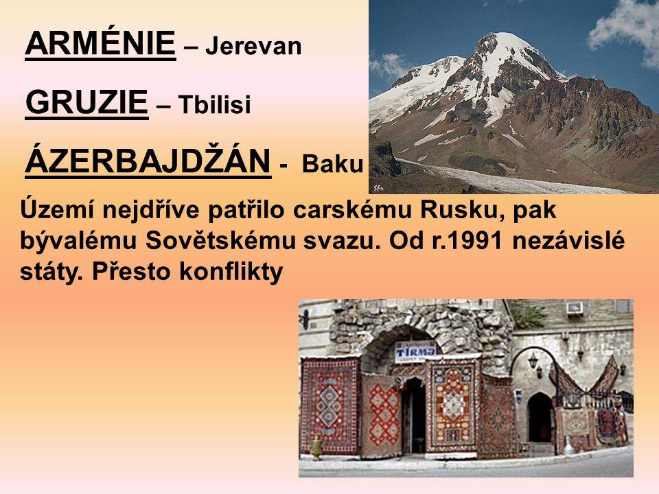 ARMÉNIE – Jerevan GRUZIE – Tbilisi ÁZERBAJDŽÁN - Baku