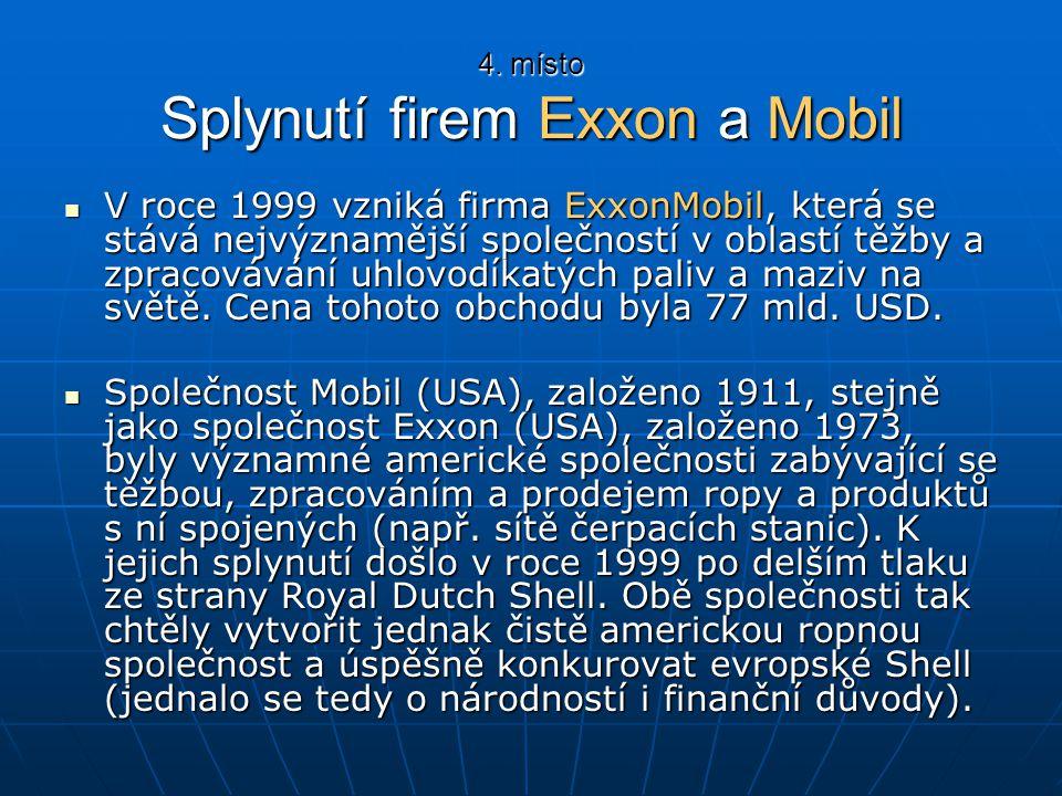 4. místo Splynutí firem Exxon a Mobil