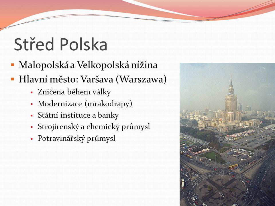 Střed Polska Malopolská a Velkopolská nížina