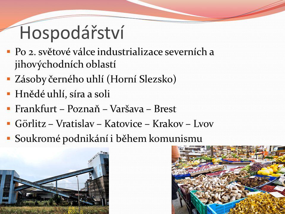 Hospodářství Po 2. světové válce industrializace severních a jihovýchodních oblastí. Zásoby černého uhlí (Horní Slezsko)