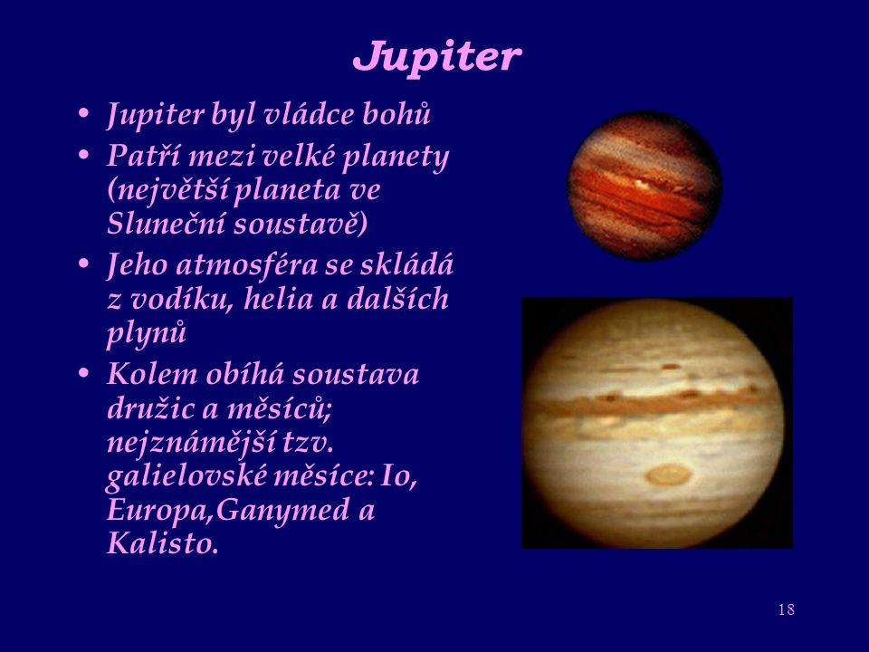 Jupiter Jupiter byl vládce bohů