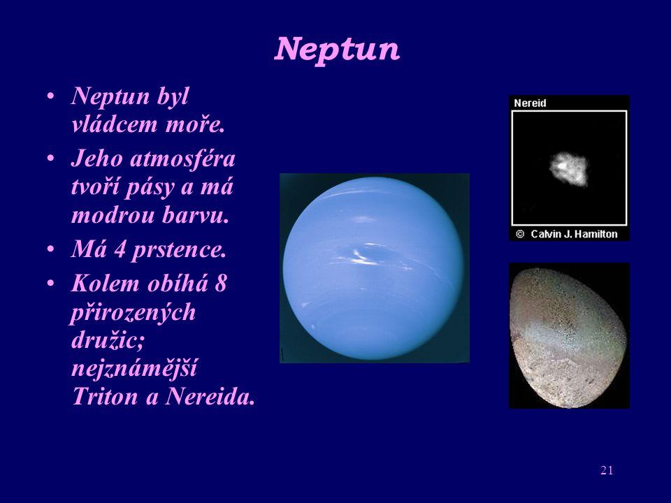 Neptun Neptun byl vládcem moře.