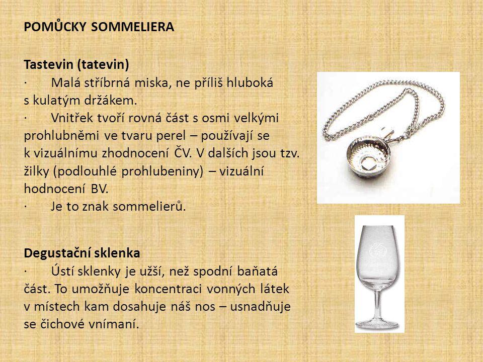 Pomůcky sommeliera Tastevin (tatevin) · Malá stříbrná miska, ne příliš hluboká s kulatým držákem.