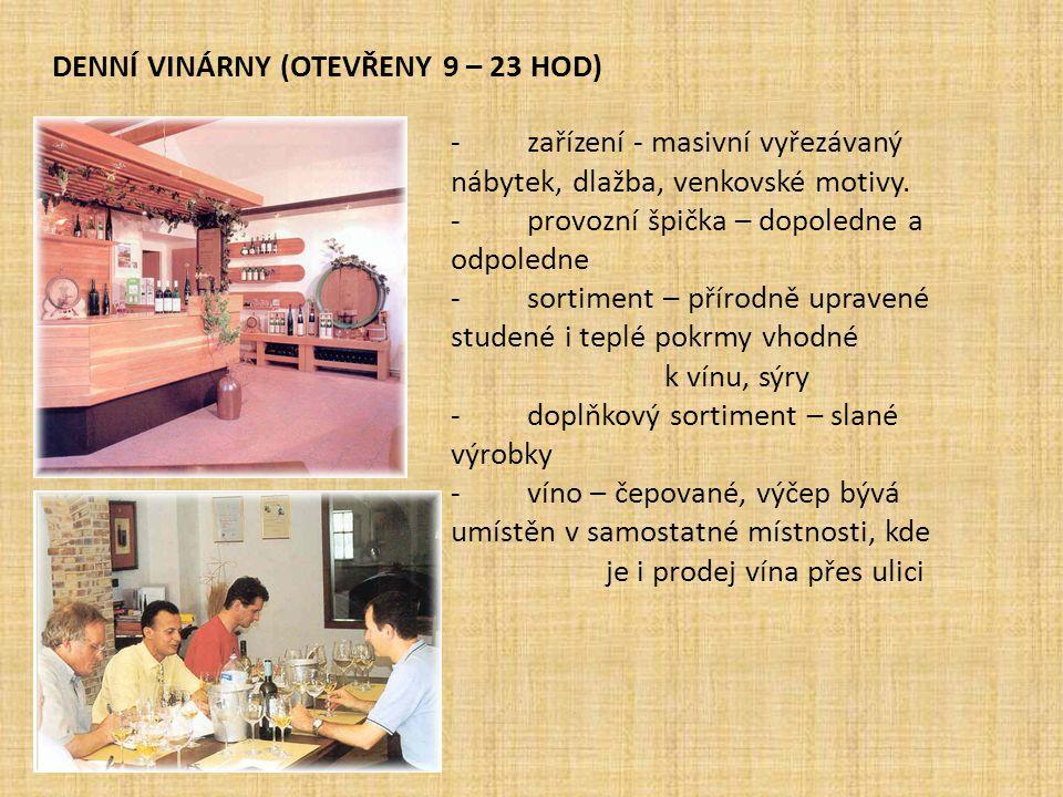 Denní vinárny (otevřeny 9 – 23 hod)