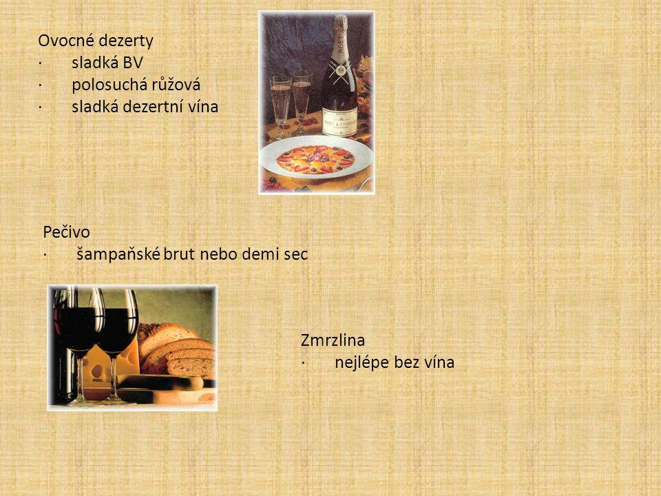 Ovocné dezerty · sladká BV. · polosuchá růžová. · sladká dezertní vína. Pečivo.