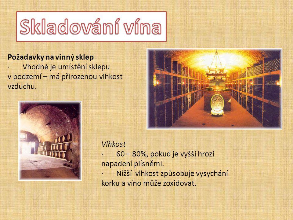 Skladování vína Požadavky na vinný sklep