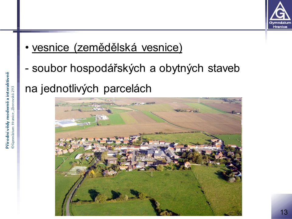 vesnice (zemědělská vesnice) - soubor hospodářských a obytných staveb