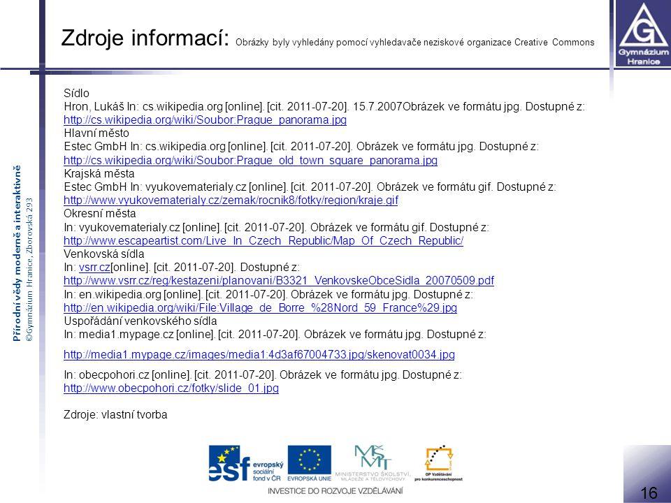 Zdroje informací: Obrázky byly vyhledány pomocí vyhledavače neziskové organizace Creative Commons