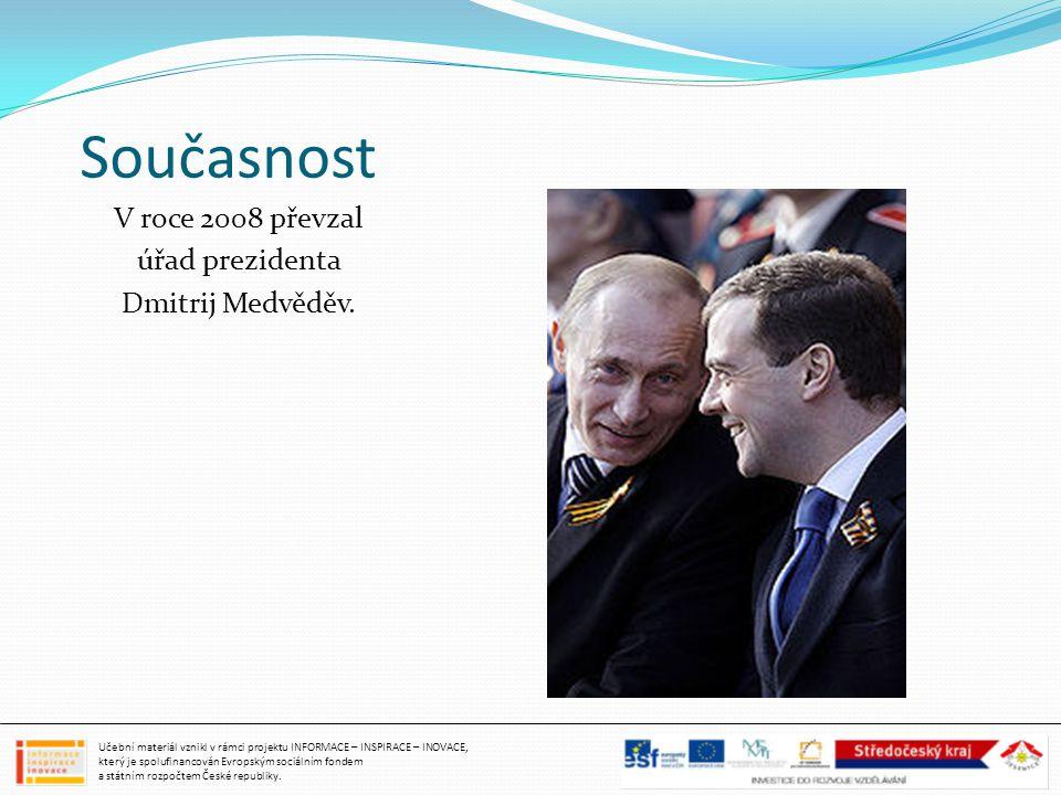 Současnost V roce 2008 převzal úřad prezidenta Dmitrij Medvěděv.