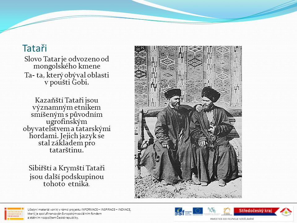 Tataři Slovo Tatar je odvozeno od mongolského kmene