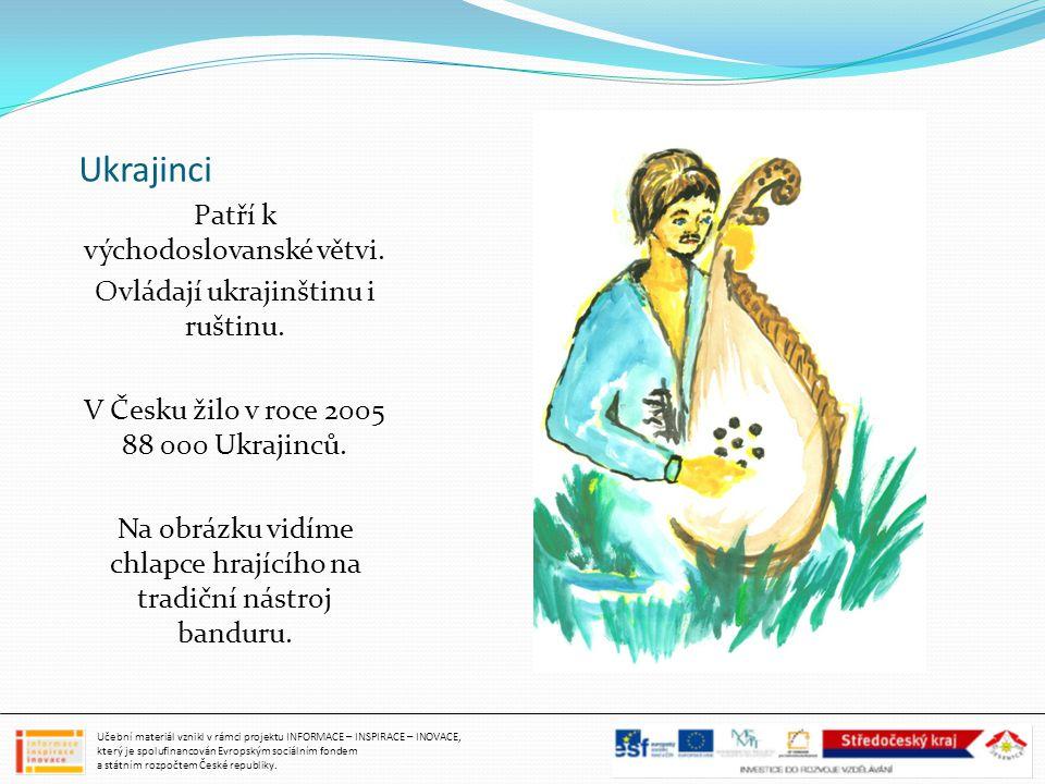 Ukrajinci Patří k východoslovanské větvi.