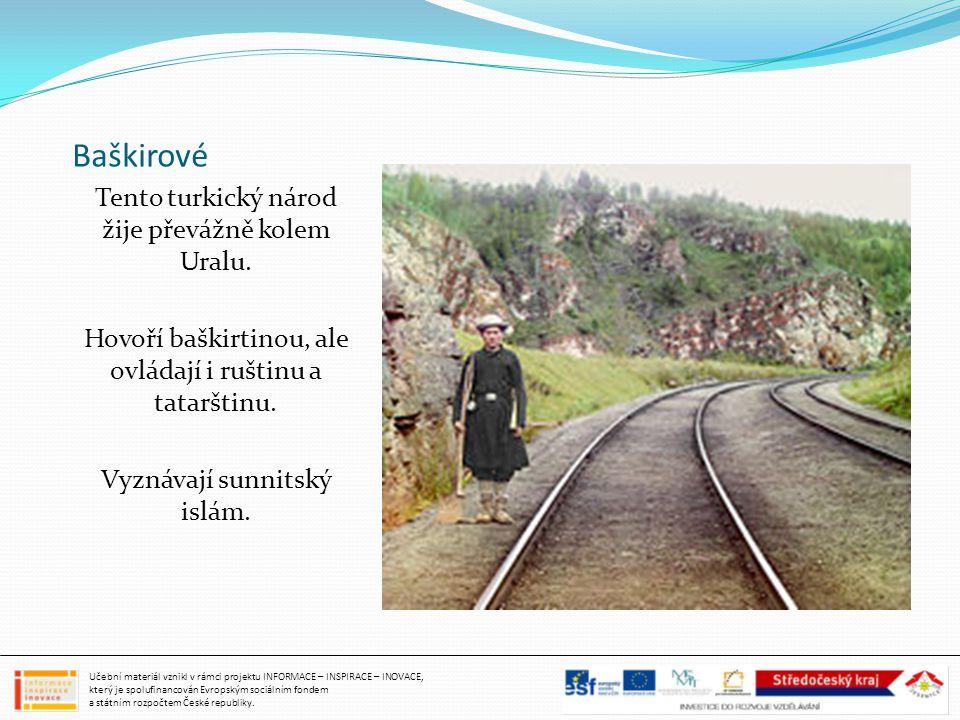 Baškirové Tento turkický národ žije převážně kolem Uralu.