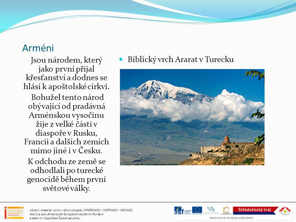 Arméni Jsou národem, který jako první přijal křesťanství a dodnes se hlásí k apoštolské církvi.