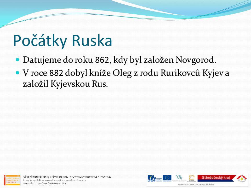Počátky Ruska Datujeme do roku 862, kdy byl založen Novgorod.